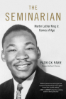 The Seminarian: Martin Luther King Jr. Comes of Age Cover Image