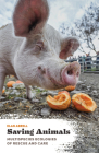 Saving Animals: Multispecies Ecologies of Rescue and Care Cover Image