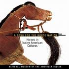 Song for the Horse Nation: Horses in Native American Cultures Cover Image