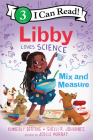 Libby Loves Science: Mix and Measure (I Can Read Level 3) Cover Image