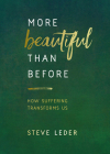 More Beautiful Than Before: How Suffering Transforms Us Cover Image