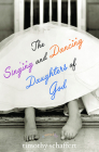 The Singing and Dancing Daughters of God Cover Image