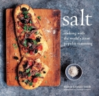 Salt: Cooking with the world's most popular seasoning Cover Image