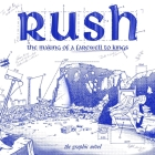 Rush: The Making of A Farewell to Kings: The Graphic Novel Cover Image