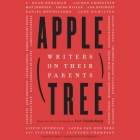 Apple, Tree: Writers on Their Parents Cover Image