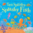 Ten Splishy, Splashy Fish Cover Image