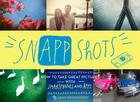 SnApp Shots: How to Take Great Pictures with Smartphones and Apps Cover Image