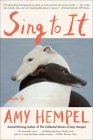 Sing to It: New Stories Cover Image