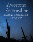 Awesome Researcher: Student Laboratory Notebook Cover Image