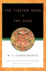 The Tibetan Book of the Dead: Or the After-Death Experiences on the Bardo Plane, According to L=ama Kazi Dawa-Samdup's English Rendering Cover Image