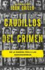 Caudillos del crimen / Gangster Warlords: Drug Dollars, Killing Fields, and the New Politics of Latin America Cover Image