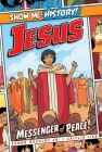 Jesus: Messenger of Peace! (Show Me History!) Cover Image