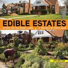 Edible Estates: Attack on the Front Lawn, 2nd Revised Edition: A Project by Fritz Haeg Cover Image