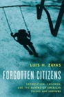 Forgotten Citizens: Deportation, Children, and the Making of American Exiles and Orphans Cover Image