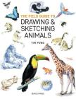 The Field Guide to Drawing and Sketching Animals Cover Image