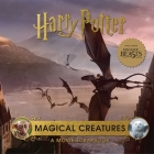 Harry Potter: Magical Creatures: A Movie Scrapbook Cover Image