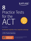 8 Practice Tests for the ACT: 1,700+ Practice Questions (Kaplan Test Prep) Cover Image
