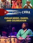 Cuban Music, Dance, and Celebrations (Exploring Cuba #6) Cover Image