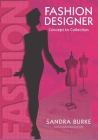 Fashion Designer: Concept to Collection (FASHION DESIGN SERIES #1) Cover Image