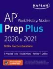 AP World History Modern Prep Plus 2020 & 2021: 5 Practice Tests + Study Plans + Review + Online (Kaplan Test Prep) Cover Image