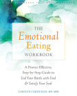 The Emotional Eating Workbook: A Proven-Effective, Step-By-Step Guide to End Your Battle with Food and Satisfy Your Soul Cover Image