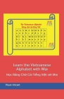 Learn the Vietnamese Alphabet with Mai: Học Bảng Chữ Cái Tiếng Việt với Mai Cover Image