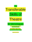 The Transferable Skills of Theatre 50 Monologues Cover Image