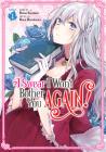 I Swear I Won't Bother You Again! (Manga) Vol. 1 Cover Image