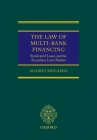 The Law of Multi-Bank Financing: Syndicated Loans and the Secondary Loan Market Cover Image