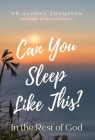 Can You Sleep Like This?: In the Rest of God Cover Image