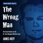 The Wrong Man Lib/E: The Final Verdict on the Dr. Sam Sheppard Murder Case Cover Image