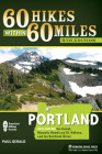 60 Hikes Within 60 Miles: Portland: Including the Coast, Mount Hood and St. Helens, and the Santiam River Cover Image