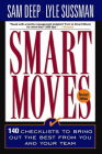 Smart Moves: 140 Checklists To Bring Out The Best From You And And Your Team, Revised Edition Cover Image
