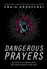 Dangerous Prayers: Because Following Jesus Was Never Meant to Be Safe Cover Image