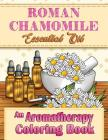 Roman Chamomile Essential Oil: An Aromatherapy Coloring Book Cover Image