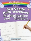 3rd Grade Math Workbook Multiplication and Division: Grade 3, Grade 4, Test Prep, Word Problems Cover Image