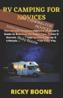 RV Camping for Novices: The Ultimate & Comprehensive Beginner's Guide to Knowing the Basic Tips, Tricks & Secrets of RV Camping Plans, Set up Cover Image