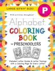 Alphabet Coloring Book for Preschoolers: (Ages 4-5) ABC Letter Guides, Letter Tracing, Coloring, Activities, and More! (Large 8.5x11 Size) Cover Image