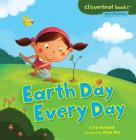 Earth Day Every Day (Cloverleaf Books - Planet Protectors) Cover Image
