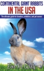 Continental Giant Rabbits in USA: The ultimate guide for breeders, exhibitors, and pet owners Cover Image