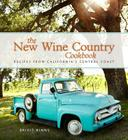 The New Wine Country Cookbook: Recipes from California's Central Coast Cover Image