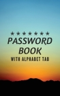 Password Book with Tabs Keeper And Organizer You All Password Notebook: Internet password book password organizer with tabs alphabetical Cover Image