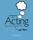 An Attitude for Acting: How to Survive (and Thrive) as an Actor Cover Image