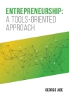 Entrepreneurship: A Tools-oriented Approach Cover Image