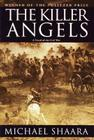 The Killer Angels: The Classic Novel of the Civil War (Civil War Trilogy #2) Cover Image