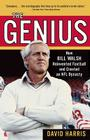 The Genius: How Bill Walsh Reinvented Football and Created an NFL Dynasty Cover Image