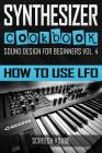 Synthesizer Cookbook: How to Use Lfo Cover Image