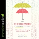 The 10 Best Decisions a Single Mom Can Make Lib/E: A Biblical Guide for Navigating Family Life on Your Own Cover Image