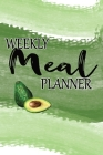 Weekly Meal Planner: 52 Week Meal Journal: Grocery Shopping List: Recipe Pages & Bonus Recipe Research Tracker: Avocado Cover Cover Image