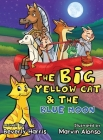 The Big Yellow Cat and the Blue Moon: A Funny Read Aloud Bedtime Rhyme book. Written for children ages 2-7. Cover Image